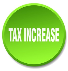 Tax increase green round flat isolated push button vector