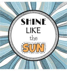 Shine like the sun quote phrase vector