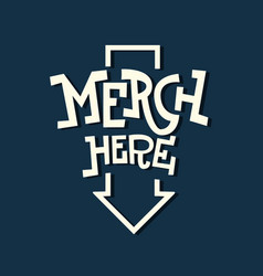merch here funny artistic sign slab serif vector image vector image