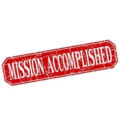 Mission accomplished red square vintage grunge vector