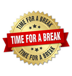 Time for a break 3d gold badge with red ribbon vector