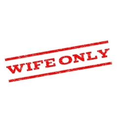 Wife Only Watermark Stamp vector image