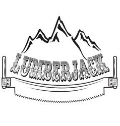 Set of vintage lumberjack labels emblems and desi vector image