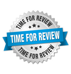 Time for review 3d silver badge with blue ribbon vector