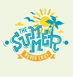the summer never ends label poster sign artistic vector image