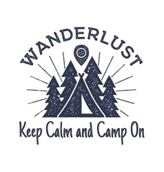 Wanderlust camping badge old school hand drawn t vector