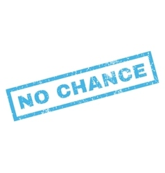 No chance rubber stamp vector