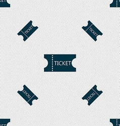ticket icon sign Seamless pattern with geometric vector image vector image