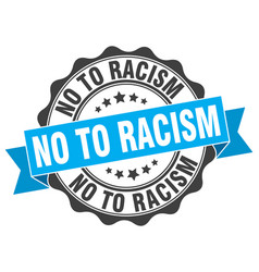 No to racism stamp sign seal vector