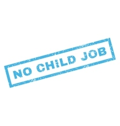 No child job rubber stamp vector