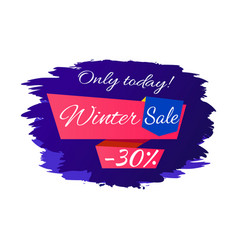 only today winter sale - 30 off promo poster vector image vector image