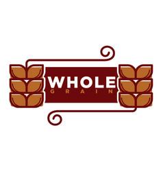 whole grain product emblem vector image vector image