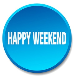 Happy weekend blue round flat isolated push button vector