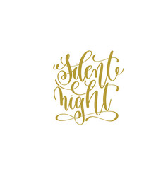 Silent night hand lettering holiday inscription to vector