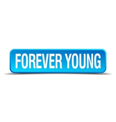 Forever young blue 3d realistic square isolated vector