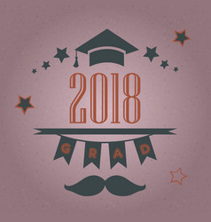 graduation class of 2018 stylized retro card vector image vector image