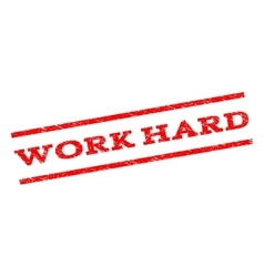 Work hard watermark stamp vector