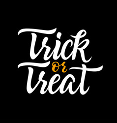 trick or treat - drawn brush lettering vector image vector image
