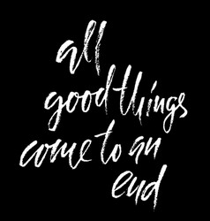 All good things come to an end hand drawn vector