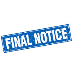 Final notice blue square grunge stamp on white vector