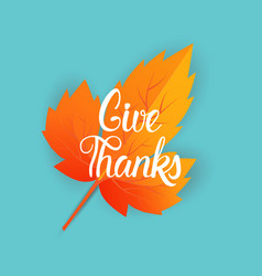 Give thanks happy thanksgiving day autumn vector