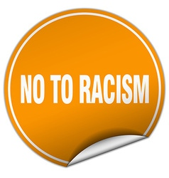 No to racism round orange sticker isolated on vector