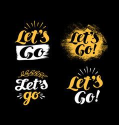 Hand lettering motivational phrase lets go vector