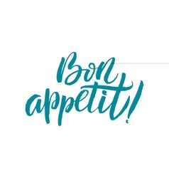 Bon appetit hand drawn calligraphy on white vector