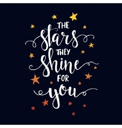 The stars they shine for you t shirt hand lettered vector