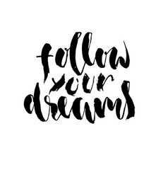 Follow your dream hand drawn lettering vector
