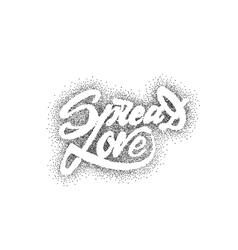 Spread love - hand-lettering text handmade vector