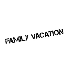 Family vacation rubber stamp vector