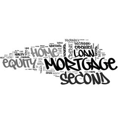 a second mortgage vs a home equity loan text word vector image vector image