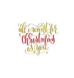 All i want christmas is you hand lettering holiday vector