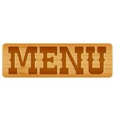 Nameplate of wood with word menu vector