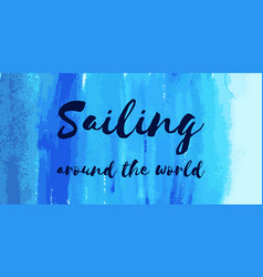 Nautical lettering on blue watercolor sailing vector
