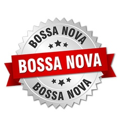 Bossa nova 3d silver badge with red ribbon vector