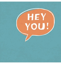 hey you retro version vector image vector image