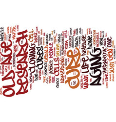 The cure for old age text background word cloud vector