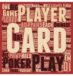 Chinese poker big 2 choh dai di text background vector