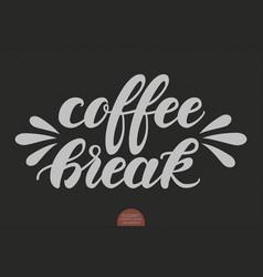 Hand drawn lettering - coffee break elegant vector