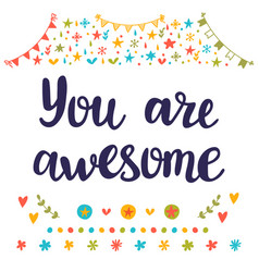 You are awesome inspirational quote hand drawn vector