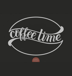 Hand drawn lettering - coffee time with stylized vector