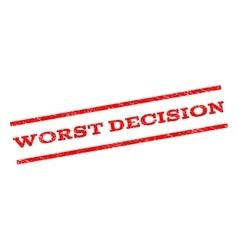 Worst decision watermark stamp vector