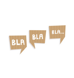 Speech bubbles cut out of carton with words bla vector