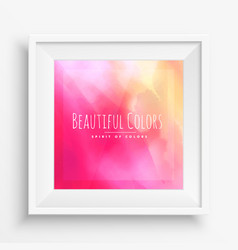 Beautiful colors in realistic frame vector