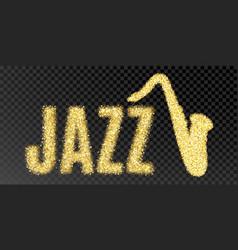 Gold glitter inscription jazz and saxophone vector