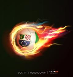Bosnia Herzegovina flag flying soccer ball on fire vector image