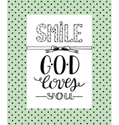 Hand lettering smile god loves you vector