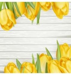 Fresh yellow tulips on wooden background EPS 10 vector image